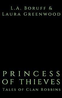 Princess Of Thieves Tales Of Clan Robbins Laura Greenwood L.A. Boruff Urban Fantasy Romance Wild West