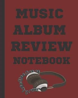 Music Album Review Notebook: Music Gifts For Music Lovers Listen Review Enjoy