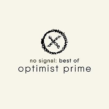 No Signal: Best of Optimist Prime