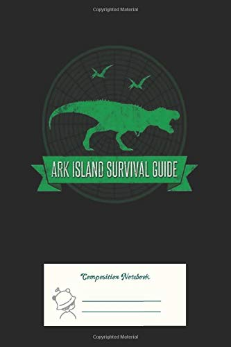 Composition Notebook: Ark Survival Guide Dirty Ruled Line Paper Notebook for School, Journaling, or Personal Use