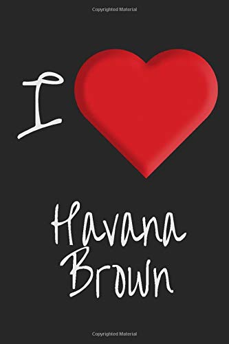 I Love Havana Brown: Cat Care Guide Empty Workbook, Cat Care Workbook with Lined Pages to Write In, Write About: Skin, Shedding, Ear, Paw, Nail, ... Care, Grooming & More, 100 Lined Pages 6x9''