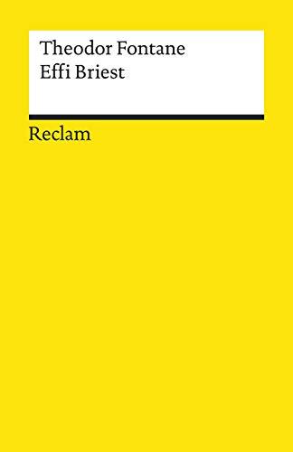 Effi Briest: Roman. Textausgabe mit Anmerkungen/Worterklärungen und Nachwort (Reclams Universal-Bibliothek)