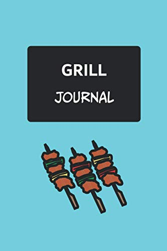 Grill Journal: Meat Smoking Gifts For Men – A BBQ Journal And Meat Smoking Log Book For Pitmasters To Log And Keep Track Of Their Grill Recipes