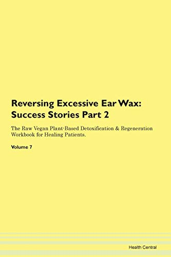 Reversing Excessive Ear Wax: Testimonials for Hope. From Patients with...