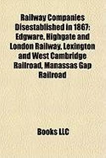 Railway Companies Disestablished in 1867: Edgware, Highgate and London Railway