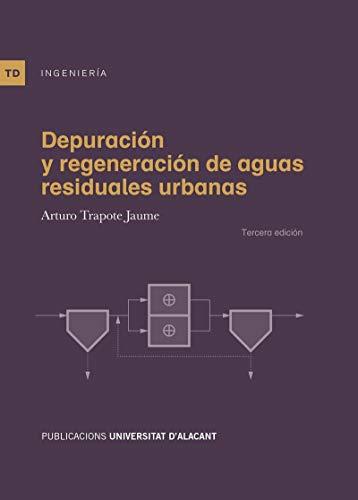 Depuración y regeneración de aguas residuales urbanas (Textos docentes)