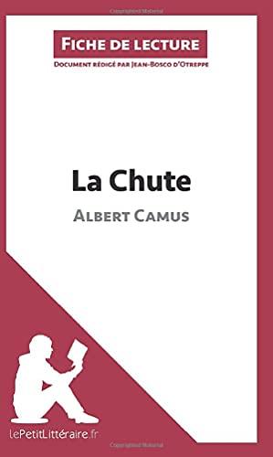La Chute d'Albert Camus (Fiche de lecture): Résumé complet et analyse détaillée de l'oeuvre