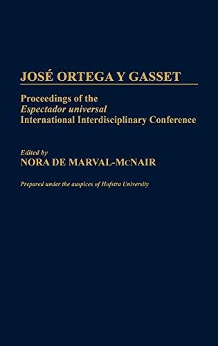 Jose Ortega y Gasset: Proceedings of the Espectador Universal International Interdisciplinary Conference: 34