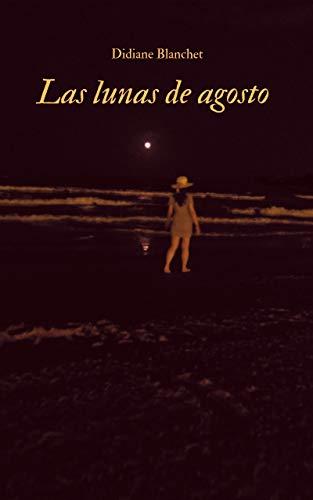 Las lunas de agosto de Didiane Blanchet