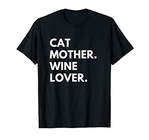 Cat Mother Wine Lover Funny Cat Owner T-Shirt