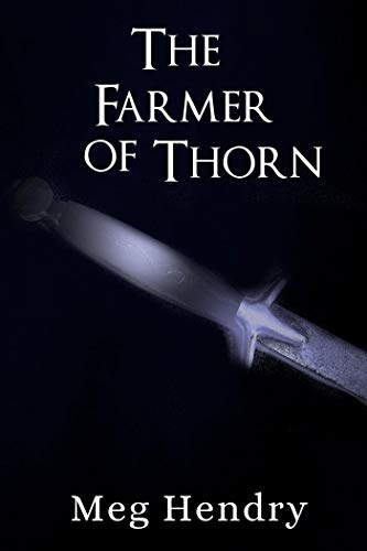 The Farmer of Thorn (Knights of Lythrum Book 1)
