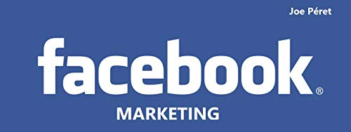 FACEBOOK MARKETING (French Edition)