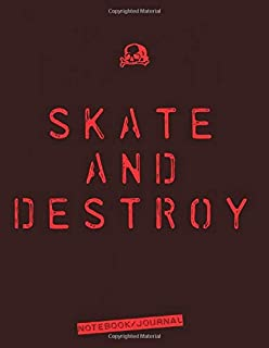 Skate and Destroy: Daily Diary / journal / notebook to write in and recording your thoughts.