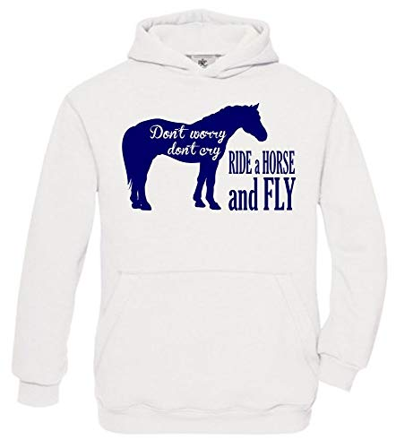 Dont Worry Dont Cry - Ride A Horse and Fly! Hoodie sweatshirt met capuchon maat 116 128 140 152 164 cm paarden