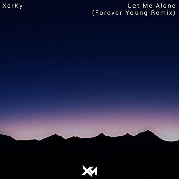 Let Me Alone (Forever Young Remix)