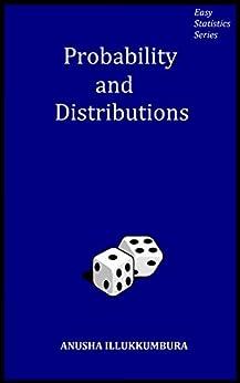 Probability and Distributions by [Anusha Illukkumbura]