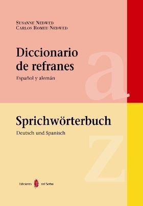 Diccionario de refranes. Español y alemán: Sprichtwörterbuch. Deutsch und Spanisch (Lexicografía)