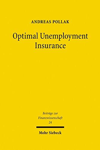 Optimal Unemployment Insurance (Beiträge zur Finanzwissenschaft Book 24) (English Edition)