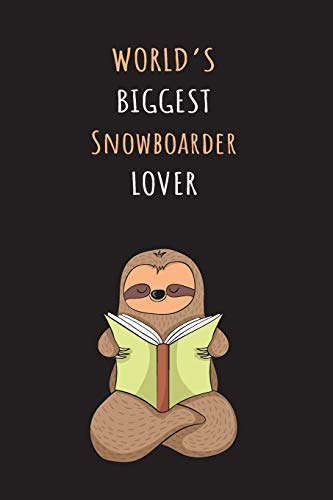 World's Biggest Snowboarder Lover: Blank Lined Notebook Journal With A Cute and Lazy Sloth Reading