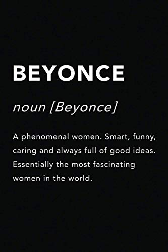 BEYONCE Name Gift Journal: This Design is the perfect Gift Idea for anyone named BEYONCE