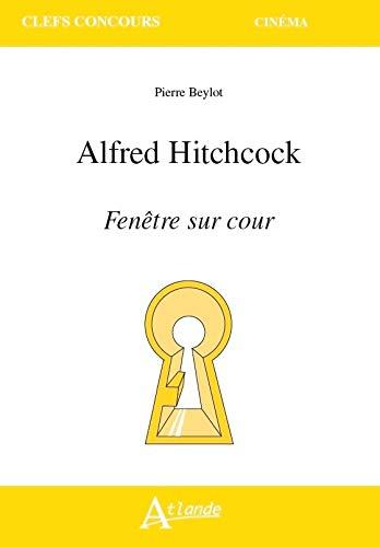 Alfred Hitchcock : Fenêtre sur cour