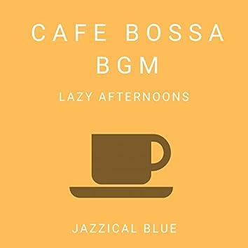 Cafe Bossa BGM - Lazy Afternoons