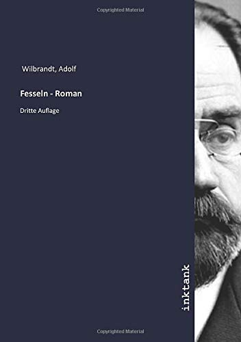 Fesseln - Roman: Dritte Auflage