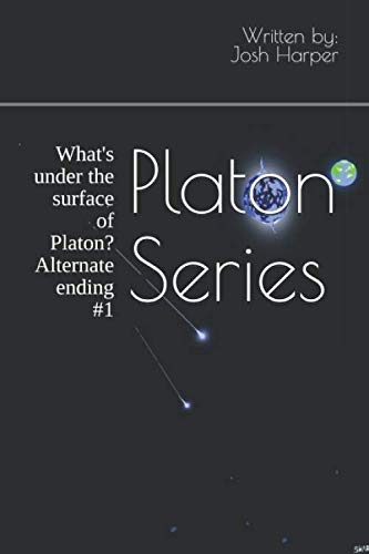 Platon Series: Which is more concerning, What's under the surface of Platon or What's floating around Platon?   Alternate ending #1 & #2