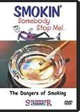 Smokin': Somebody Stop Me! DVD Series the Dangers of Smoking