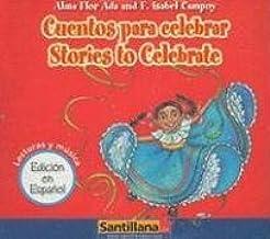 Cuentos para celebrar/ Stories to Celebrate (Spanish Edition) by Alma Flor Ada (2008-04-03)
