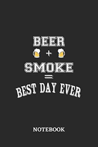 BEER + SMOKE = Best Day Ever Notebook: 6x9 inches - 110 graph paper, quad ruled, squared, grid paper pages • Greatest Alcohol drinking Journal for the ... and drunk thoughts • Gift, Present Idea