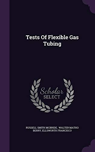 Tests of Flexible Gas Tubing
