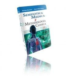 SEMEIOTICA MEDICA E METODOLOGIA CLINICA . 2A EDIZIONE, 2017