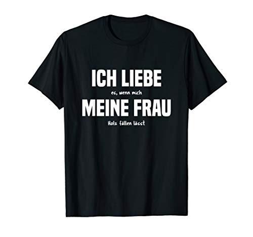 Herren T-Shirt Holz fällen - Holzfäller Förster Waldarbeiter Spruch T-Shirt