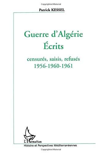 Guerre d'Algérie: Ecrits censurés, saisis, refusés 1956-1960-1961