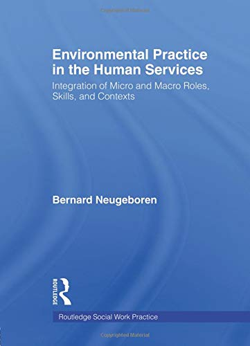 Environmental Practice in the Human Services (Haworth Social Work Practice)