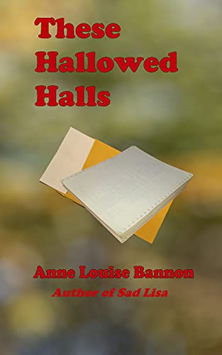 These Hallowed Halls (Operation Quickline Book 6) by [Anne Louise Bannon]