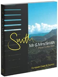 Mr & Mrs Smith Hotel Collection European Coast & Country by Juliet Kinsman (2013-12-15)