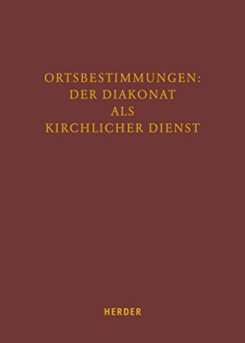 Ortsbestimmungen: Der Diakonat als kirchlicher Dienst (Fuldaer Studien, Band 11)