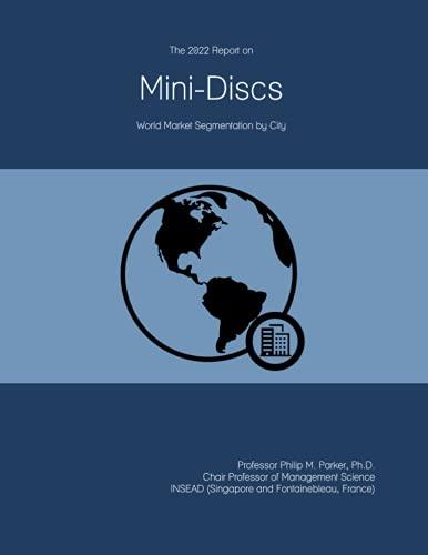 The 2022 Report on Mini-Discs: World Market Segmentation by City