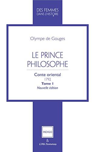 Le Prince philosophe: Conte oriental 1792 Tome 1 Nouvelle édition