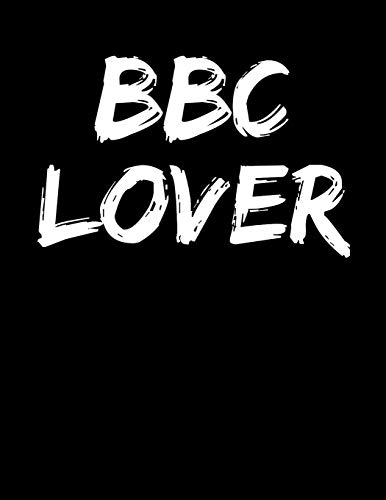 BBC Lover: Lined Journal Notebook Diary Novelty Gift For Hot Wife Cuckold Submissive Kinky Men And Women