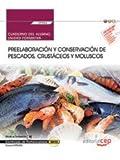 Cuaderno del alumno. Preelaboración y conservación de pescados, crustáceos y moluscos (UF0064). Certificados de profesionalidad. Cocina (HOTR0408)
