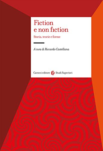 Fiction e non fiction. Storia, teorie e forme
