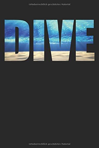 Dive Tauchen: Sprüche 6´x 9´ Notizbuch, liniert fürs Büro, Schule und Uni oder Universität