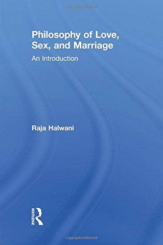 Philosophy of Love, Sex, and Marriage: An Introduction