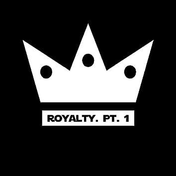 Royalty Pt.1