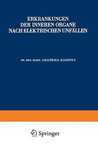 Erkrankungen der Inneren Organe Nach Elektrischen Unfällen (Hefte zur Unfallheilkunde (34), Band 34)