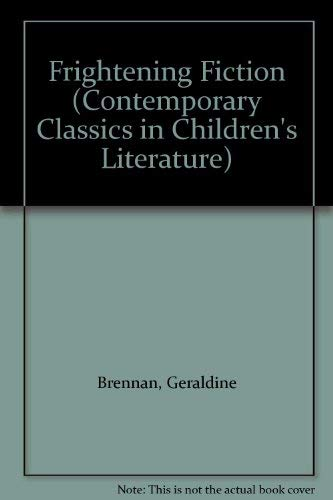 Frightening Fiction: Contemporary Classics of Children's Literature (Contemporary Classics in Children's Literature)