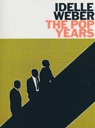 Paperback Idelle Weber: The Pop Years Book